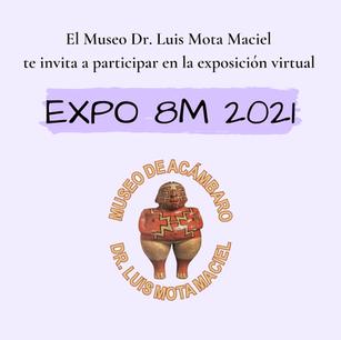 EXPO 8M 2021  Exposición virtual por mujeres acambarenses.