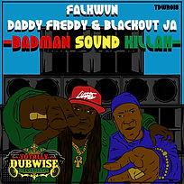 Daddy Freddy & Blackout JA Badman Sound Killah