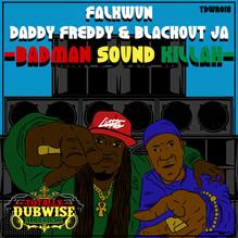 TDWR018-Falkwun,Blackout JA & Daddy Freddy-Badman Sound Killah