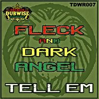 Totally Dubwise Recordings 007-FLeCK & Dark Angel-Tell Em.jpg