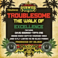 Totally Dubwise Recordings 010-Troublesome & DeJedi-Walk Of Exc