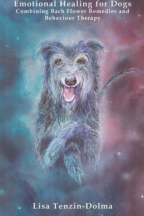 Emotional Healing For Dogs E-Book by Lisa Tenzin-Dolma