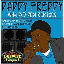 Daddy Freddy Wha Do Dem