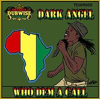Dark Angel Who Dem A Call EP