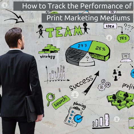 how to track the performance of print marketing mediums