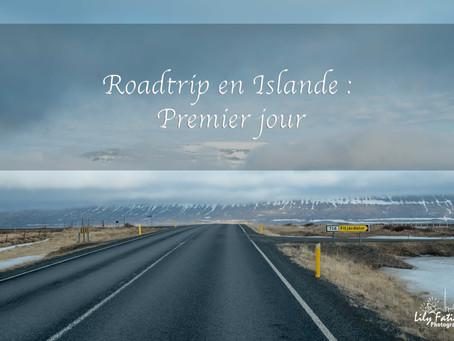 Roadtrip en Islande : Premier jour