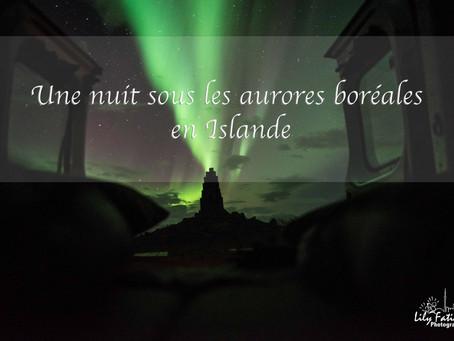 Une nuit sous les aurores boréales en Islande