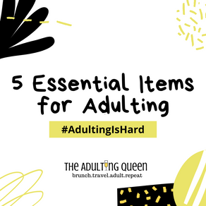 5 Essential Items for Adulting