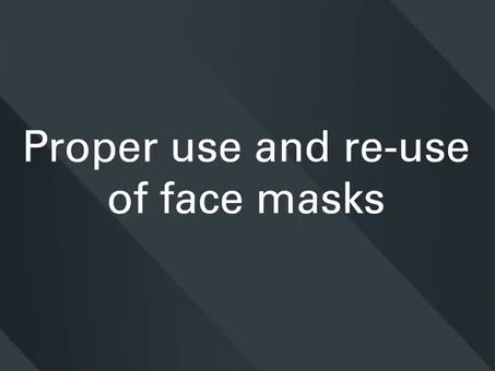 Proper Wearing and Re-using a Face Mask - ProSafe COVID-19 Learning Series #1