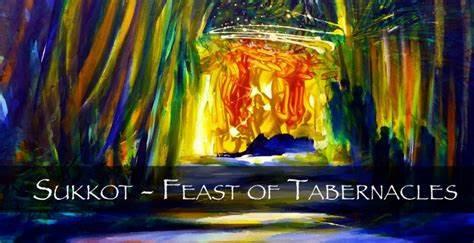SUKKOT - THE FEAST OF TABERNACLES