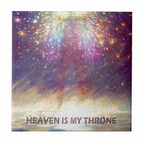 """""""…Heaven is My throne, and earth is My footstool…"""""""