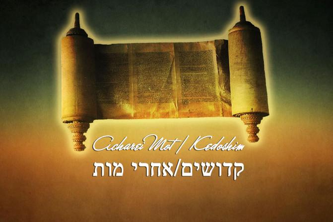 PARASHIYOT ACHAREI MOT/KEDOSHIM