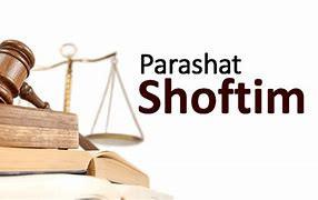 PARASHAT SHOFTIM