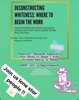 Morgan organized and facilitated this online panel discussion led by racial justice educators from South Africa, Seattle, The Bay Area, and Texas for the white community in Texas.