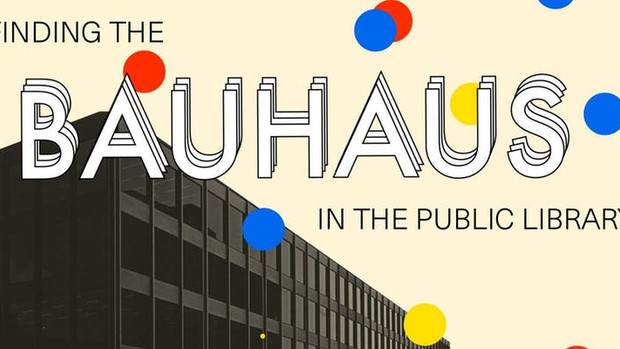 Finding the Bauhaus in the Public Library, Sept. 26