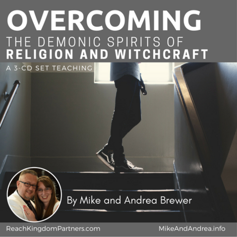 Overcoming The Demonic Spirits of Religion & Witchcraft (3 Part Audio Download)