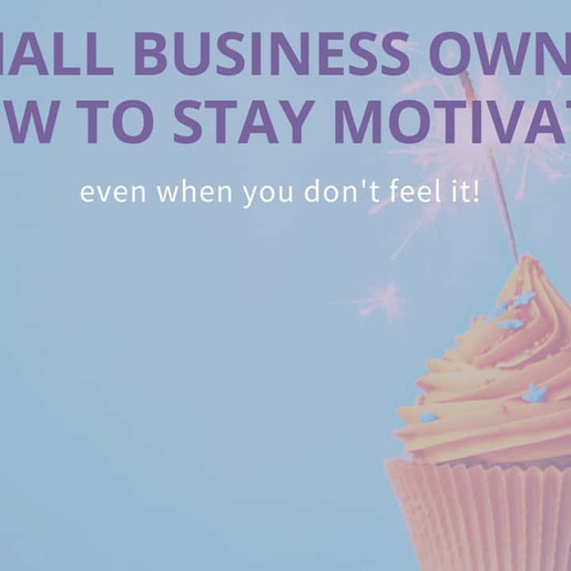 How to Stay Motivated.... when you really don't feel like it