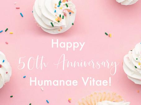 Happy Anniversary Humanae Vitae!