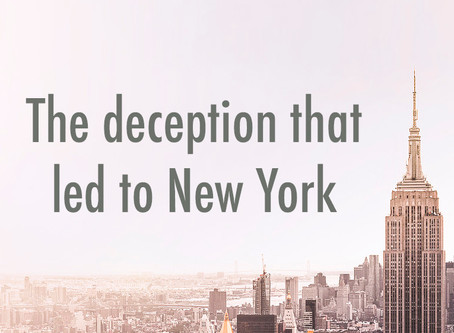 The Deception that Led to New York
