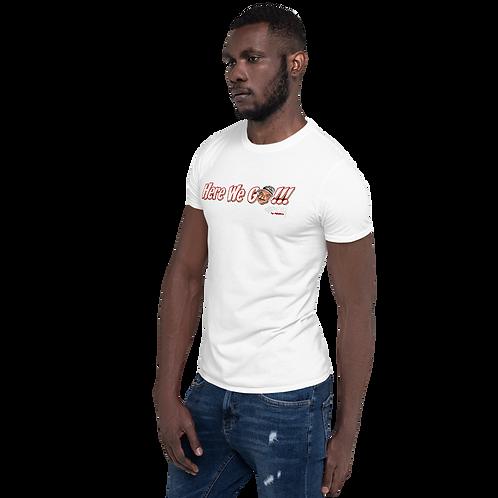 """Here We Go"" - Short-Sleeve Unisex T-Shirt"