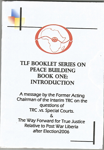 TLFF Booklet Series on Peace Building in Liberia: Book 1