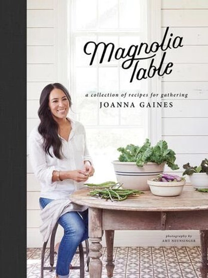 Magnolia Table Cookbook (by Joanna Gaines & Marah Stets)