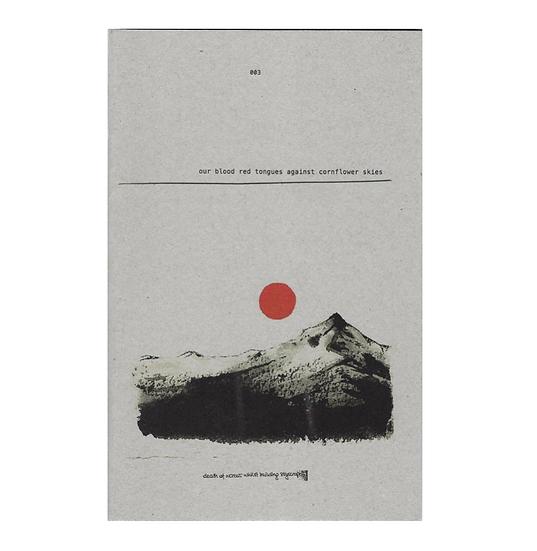 OUR BLOOD RED TONGUES AGAINST CORNFLOWER SKIES / Karolina Fedorowicz