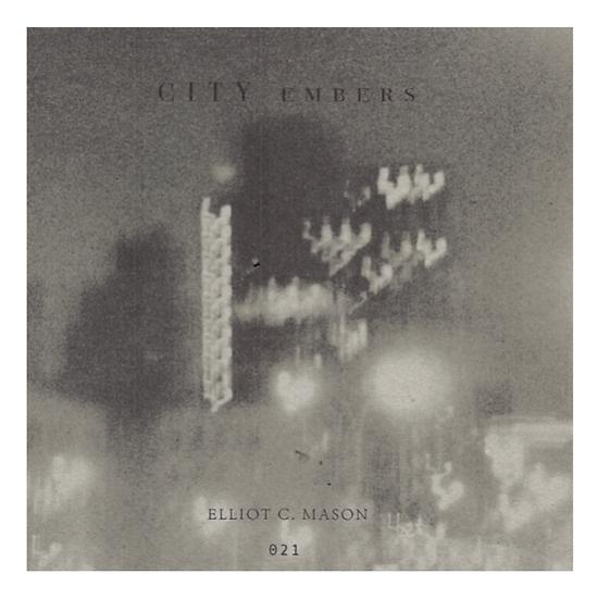 CITY EMBERS / Elliot C. Mason [COMING SOON / PRE-ORDER]
