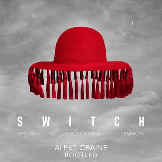SWITCH - Afrojack (Aleks Craine Bootleg)