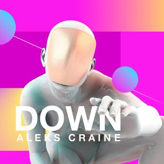 DOWN - Aleks Craine