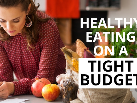 Healthy Eating on a Tight Budget