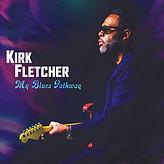 Kirk-Fletcher-MyBluesPathway-album-cover