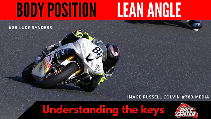 Body Position & Lean Angle – Part 1 Understanding the Keys