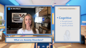 101: What are Anxiety Disorders? (Cognitive & Physiological)
