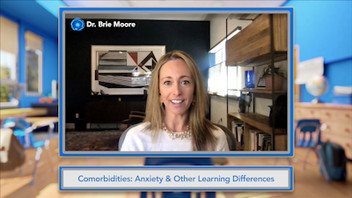 105: Comorbidities: Anxiety & other Learning Differences