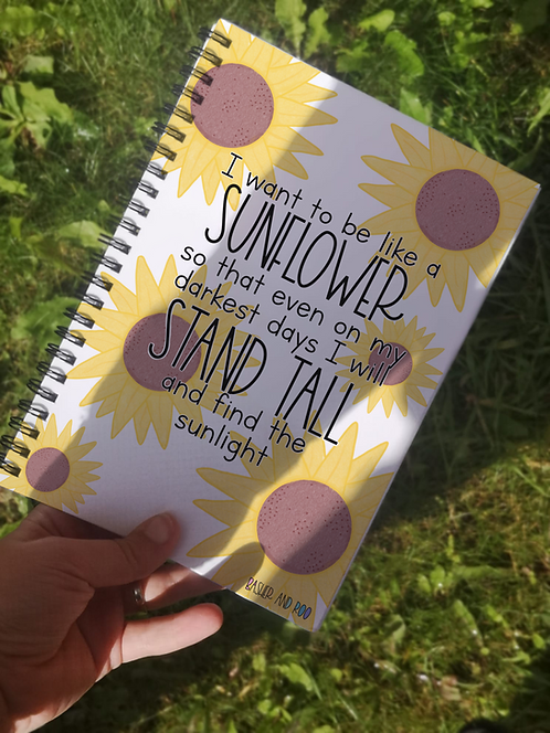 I Want to be Like a Sunflower A5 Notebook