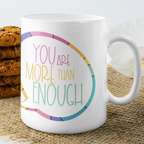 You are More Than Enough 11oz Mug