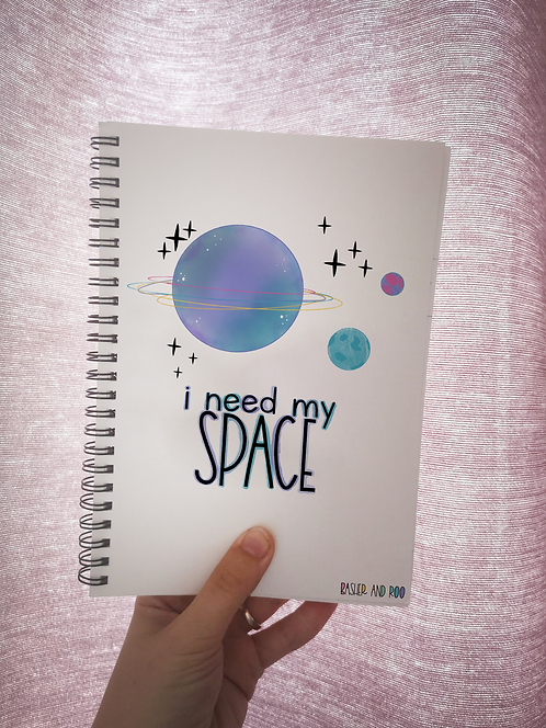 I Need my Space A5 Notebook