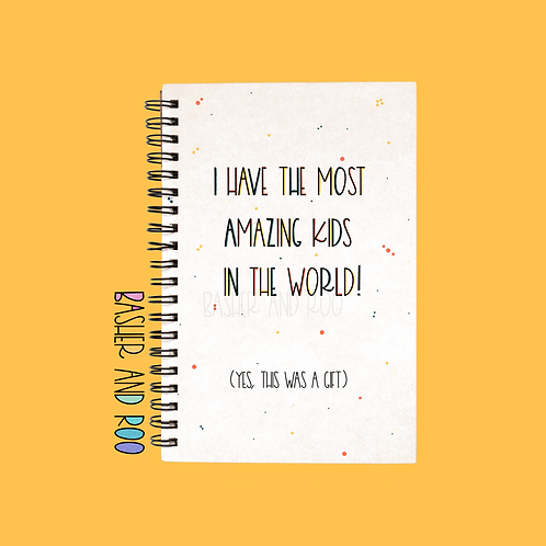 I Have the Most Amazing Kids in the World A5 Notebook