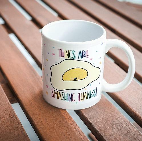 Things are Smashing Thanks Egg 11oz Mug