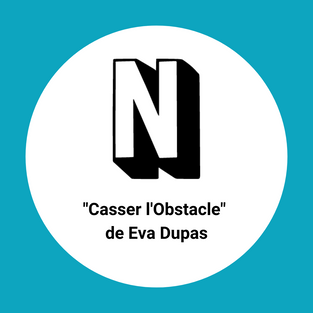 Casser l'Obstacle [Oeuvre participative]  - 20h