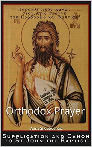 Paraklesis Canon to St John the Baptist