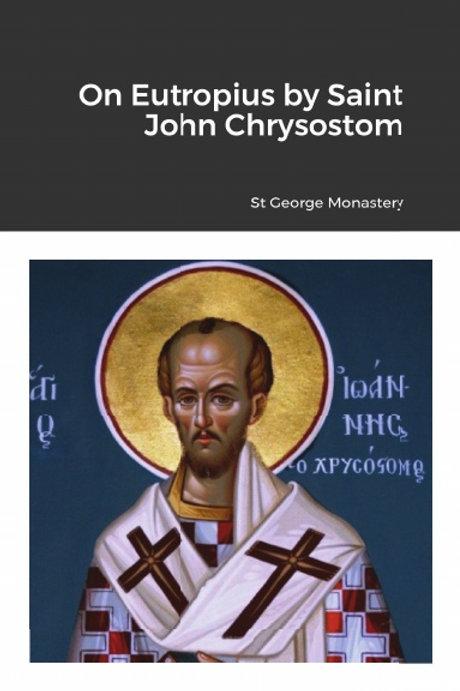 On Eutropius by Saint John Chrysostom