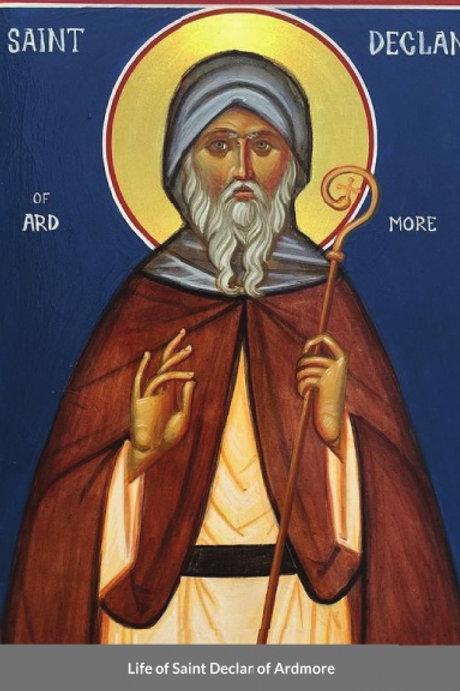 Life of Saint Declan of Ardmore (5th Century Irish Saint)