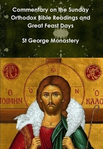Commentary on the Sunday Orthodox Bible Readings and Great Feast Days