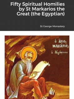 Fifty Spiritual Homilies by St Markarios the Great (the Egyptian)