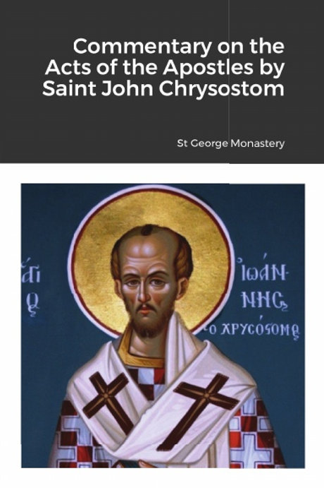 Commentary on the Acts of the Apostles by Saint John Chrysostom