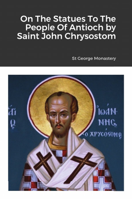BULK On The Statues To The People Of Antioch by Saint John Chrysostom x 5 Copies