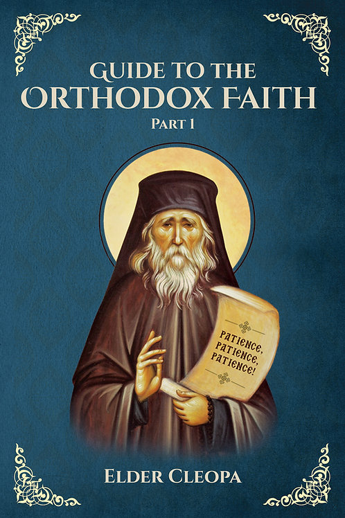 Guide to the Orthodox Faith Part 1 Elder Cleopa