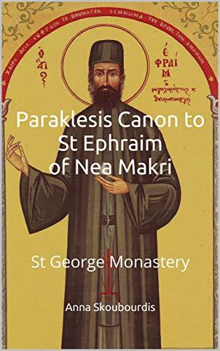 Paraklesis Canon to St Ephraim of Nea Makri